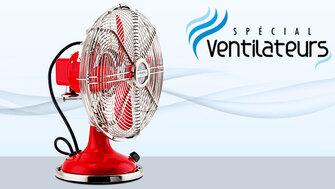 Spécial Ventilateurs