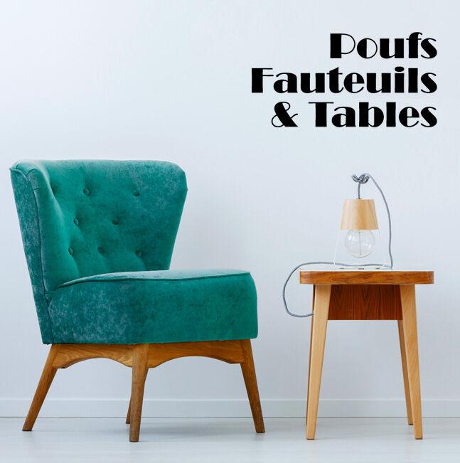 Poufs, Fauteuils & Tables